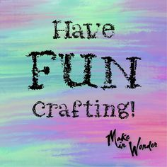 """Make-in-Wonder on Instagram: """"Having fun is what crafting is all about! - If you are not having fun, if it has become a chore or a bore, you have to change what you are…"""" How To Become, How To Make, Have Fun, This Is Us, Crafting, Change, Learning, Instagram, Studying"""