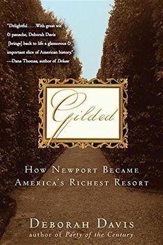 Gilded: How Newport Became America's Richest Resort by Deborah Davis http://smile.amazon.com/dp/1118014014/ref=cm_sw_r_pi_dp_PUdjub1CZ0WR2
