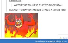 Just gonna start blaming Stan for everything.