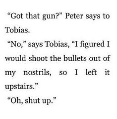 Amity Dauntless Candor Abnegation Insurgent Divergent Tris Four Tobias I love the use of sarcasm there. Despite all the sadness it made me laugh. Divergent Memes, Divergent Hunger Games, Divergent Fandom, Insurgent Quotes, Divergent Trilogy, Divergent Insurgent Allegiant, Divergent Fanfiction, Theo James, Book Memes
