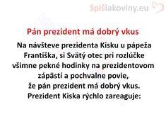 Pán prezident má dobrý vkus - Spišiakoviny.eu
