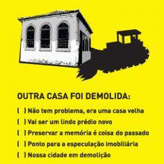 Cartaz: Mais uma casa foi demolida