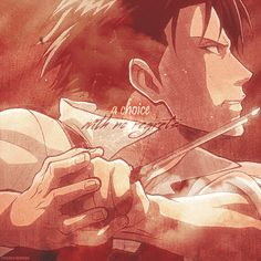 Levi Ackerman Watching a choice with no regrets made me cry.... #sorrynotsorry