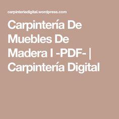 Carpintería De Muebles De Madera I -PDF-   Carpintería Digital