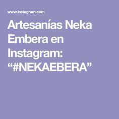 "Artesanías Neka Embera en Instagram: ""#NEKAEBERA"" Instagram"