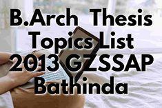 B.Arch Thesis Topics GZS School of Architecture, Bathinda Batch 2013 barch thesis topics list 2013 gzssap bathinda,B.Arch Thesis Topics GZS School of Architecture, Bathinda Batch 2013,barch thesis topics list 2013 gzzccet Bathinda,thesis topics for architecture, thesis topic for architecture, #gzzccet #mrsptu #gzssap #Bathinda, #Architecture #Thesis-Topics #Architectural #Thesis #topics #ArchitecturalThesis #thesisarchitecture #thesistopics #topicsforarchitecture #ideas