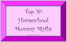 Homeschool moms, especially new-to-homeschooling moms, can easily fall prey to some nasty myths. These myths, as with any myths, are simply not true. Read, learn, and be encouraged.
