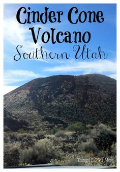 Cinder Cone Volcano Hike in Southern Utah - The Things I Love Most Utah Vacation, Mini Vacation, Vacation Ideas, Las Vegas Grand Canyon, Trip To Grand Canyon, Cinder Cone Volcano, Family Travel, Family Trips, St George Utah