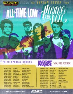 All Time Low, Pierce the Veil, Mayday Parade, You Me At Six for the spring fever tour.This makes me very sad knowing I will be stuck in basic during all of these show's. All Time Low, All About Time, Her Music, Music Is Life, Stage Ae, Fearless Records, Make Her Smile, Mayday Parade, Spring Fever