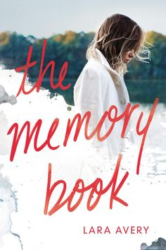 The Memory Book – Lara Avery https://www.goodreads.com/book/show/25988934-the-memory-book
