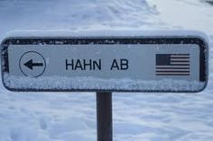 Hahn AFB Germany - my cousin was stationed here during his service.  i was fortunate to visit him and his wife.