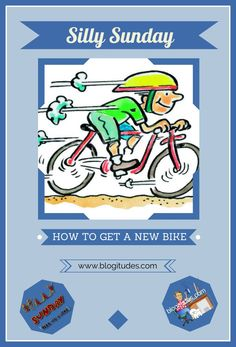How To Get A New Bike - a #joke via Blogitudes. #funny #humor