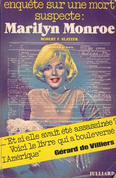 The Life and Curious Death Of Marilyn Monroe by Robert Slatzer, 1975 (France).