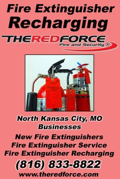 Fire Extinguisher Recharging North Kansas City, MO (816) 833-8822 We're The Red Force Fire and Security. Call Today and Discover the Complete Source for all Your Fire Protection!