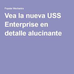 Vea la nueva USS Enterprise en detalle alucinante