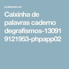 Caixinha de palavras caderno degrafismos-130919121953-phpapp02