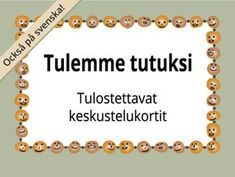 Tulostettavat Tulemme tutuksi -kortit ryhmätoimintaan | RyhmäRenki Activity Games, Activities, Finnish Language, Kids Study, Les Sentiments, Word Games, Early Childhood Education, Social Skills, Special Education