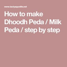 How to make Dhoodh Peda / Milk Peda / step by step