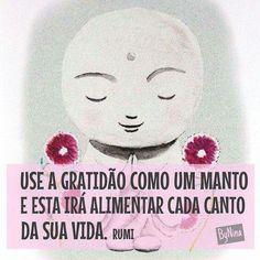 Pessoas gratas são felizes....A gratidão traz contentamento!!!