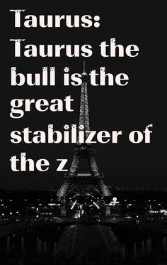Taurus: Taurus the bull is the great stabilizer of the z #ZodiacSigns