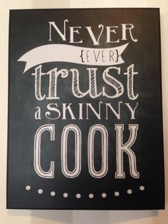 Never (ever) trust a skinny cook