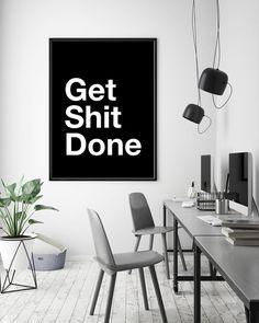 Get Shit Done Poster Motivational Print Black Decor Black &   Etsy Office Wall Art, Office Walls, Office Decor, Office Prints, Quote Prints, Art Prints, Modern Prints, Modern Wall, Poster Fonts