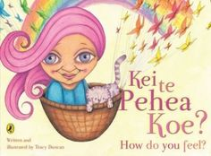 New Zealand - Kei Te Pehea Koe? How do you feel? Learning Tools, Learning Resources, Early Learning, Do You Feel, How Are You Feeling, Maori Songs, Habits Of Mind, Cool Books, Teaching Activities