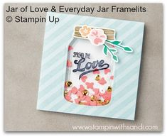 2016  VIDEO  Stampin Up Jar of Love Shaker Card     Jar of Love and the coordinating Everyday Jar Framelits  #142342    www.stampinwithsandi.com