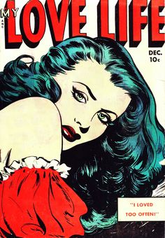"""""""I Loved Too Often,"""" - oh, is THAT what you're calling it, you slut.   My Love Life (December 1949)"""