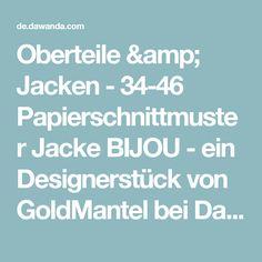 Oberteile & Jacken - 34-46 Papierschnittmuster Jacke BIJOU - ein Designerstück von GoldMantel bei DaWanda