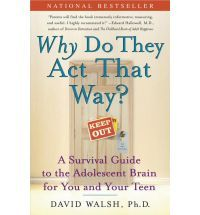 Why Do They Act That Way?: A Survival Guide to the Adolescent Brain for You and Your Teen