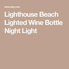 Lighthouse Beach Lighted Wine Bottle Night Light