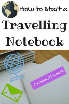 How to Start a Travelling Notebook, a fun idea for snail mail, journals adults and kids!