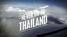 Never Go To Thailand on Vimeo