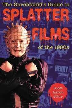 The Gorehound's Guide to Splatter Films of the 1980s, http://www.amazon.com/dp/0786415320/ref=cm_sw_r_pi_awd_ApNtsb1WDTD1Y