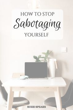"""How to stop sabotaging yourself."", Suzie Speaks. Routines, ideas, activities and worksheets to support your self-care. Tools that work well with motivation and inspirational quotes. For more great inspiration follow us at 1StrongWoman."