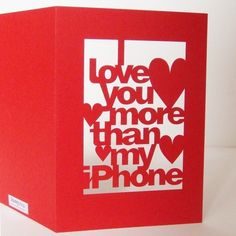 I Love You More Than My iPhone Valentines Day by Storeyshop