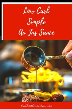 Easy Au Jus Recipe - Low Carb and Gluten Free Au Jus Sauce