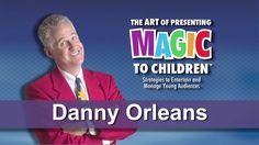 Danny Orleans -- Art of Presenting Magic to Children