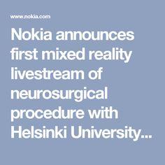 Nokia announces first mixed reality livestream of neurosurgical procedure with Helsinki University Hospital using OZO Live | Nokia