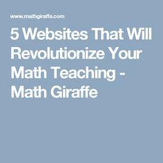 5 Websites That Will Revolutionize Your Math Teaching - Math Giraffe