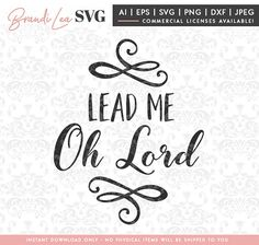 Lead Me Oh Lord SVG, bible svg, christian, religious svg, dxf, eps, Quote SVG, Cut File, Cricut, Silhouette, Instant download, Iron Transfer