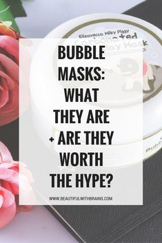 Bubble masks fizz and create tiny bubbles all over your face. Is this just a gimmick or does the oxygen has some real benefits for your skin? #skincare #face masks #bubblemasks