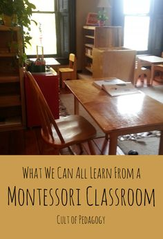 What We Can All Learn from a Montessori Classroom   Cult of Pedagogy