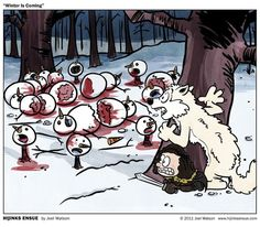 Calvin and Hobbes crossed with Game of Thrones.