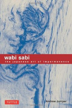 Wabi Sabi: The Japanese Art of Impermanence by Andrew Juniper http://www.amazon.ca/dp/0804834822/ref=cm_sw_r_pi_dp_kcx4ub1HBCRTD