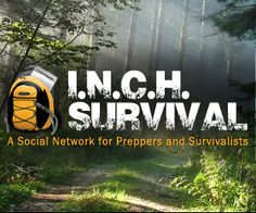 "New Prepper Website - I.N.C.H. Survival Strives to Create an Online ""Hub"" for Active Preppers: Part One"
