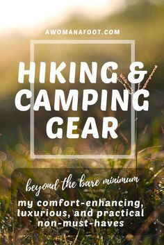 Hiking & Camping Gear Beyond the Bare Necessities. — A Woman Afoot - Moving beyond the bare necessities: hiking & camping gear enhancing my comfort, enjoyment, and safety while adventuring in the mountains! Backpacking Tips, Hiking Tips, Hiking Gear, Ultralight Backpacking, Family Camping, Camping Gear, Camping Hacks, Camping Packing, Lake Camping