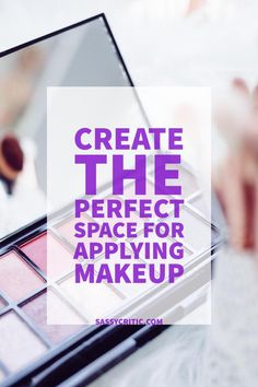 Create the Perfect Space for Applying Makeup - Sassy Critic http://www.sassycritic.com/create-perfect-space-applying-makeup/