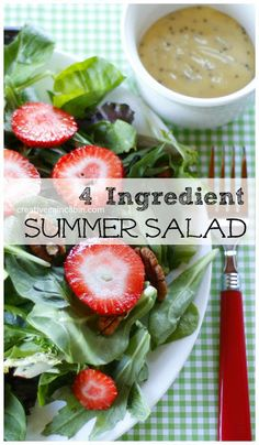 4 Ingredient Summer Salad:   Strawberry Pecan Salad      4 Cups Spring Mix Salad (20 Calories)  9 Pecans (210 Calories)  3 Large Strawberries Sliced (23 Calories)  1 tbsp. Creamy Poppy Seed Dressing ( 60 Calories)      310 Calorie Meal